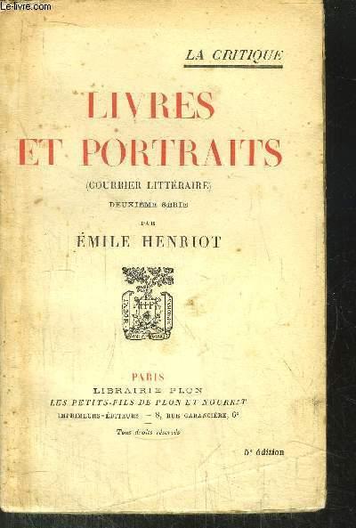 LIVRES ET PORTRAITS - (COURRIER LITTERAIRE) - TOME II