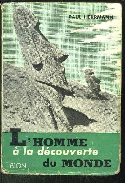 L HOMME A LA DECOUVERTE DU MONDE