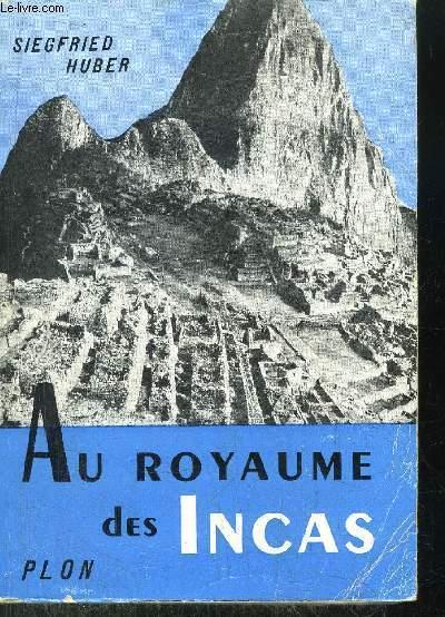 AU ROYAUME DES INCAS