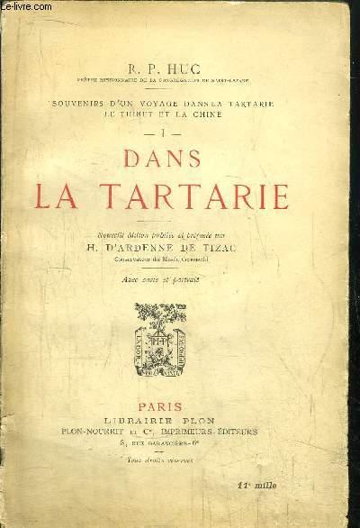 DANS LA TARTARIE- TOME I - SOUVENIRS D'UN VOYAGE DANS LA TARTARIE LE THIBET ET LA CHINE