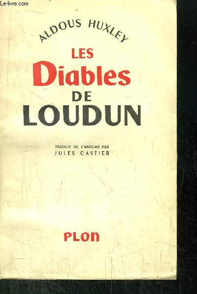 LES DIABLES DE LOUDUN - ETUDE D'HISTOIRE ET DE PSYCHOLOGIE