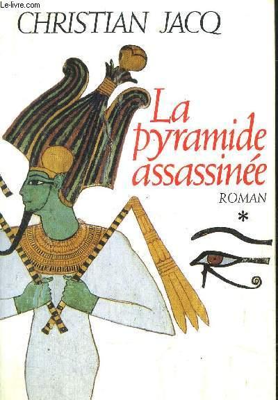 LE JUGE D'EGYPTE - TOME I - LA PYRAMIDE ASSASSINEE