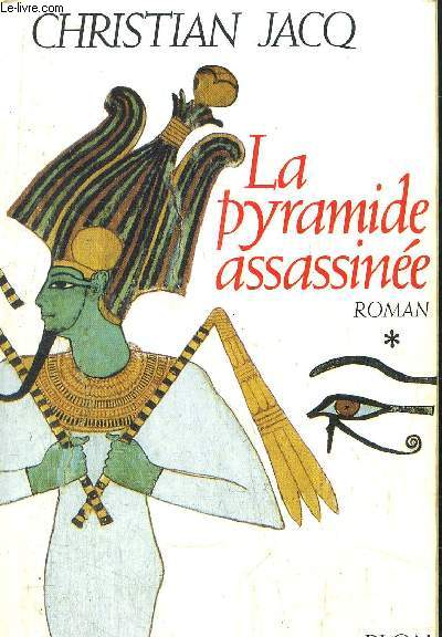 LE JUGE D'EGYPTE - TOME I - LA PYRAMIDE ASSASSINEE