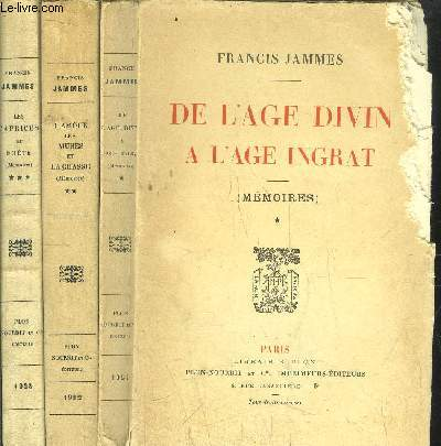 MEMOIRES - 3 VOLUMES - TOMES I+II+III - DE L'AGE DIVIN A L'AGE INGRAT - L'AMOUR, LES MUSES ET LA CHASSE - LES CAPRICES DU POETE