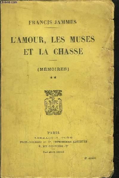 MEMOIRES - TOME II - L'AMOUR, LES MUSES ET LA CHASSE