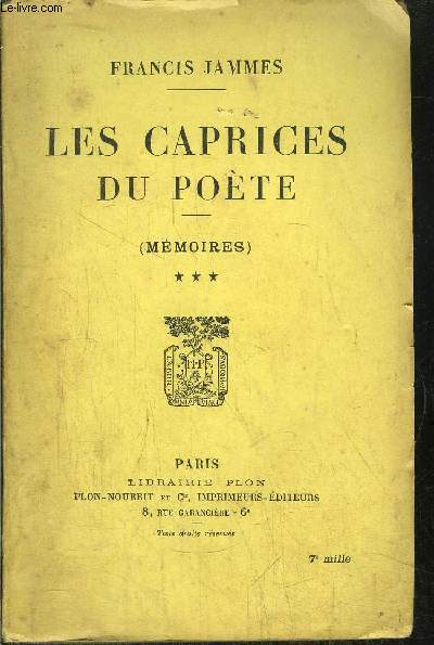 MEMOIRES - TOME III - LES CAPRICES DU POETE