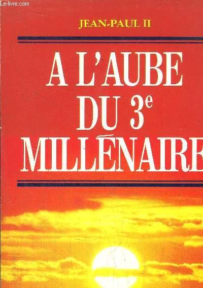 A L'AUBE DU 3EME MILLENAIRE