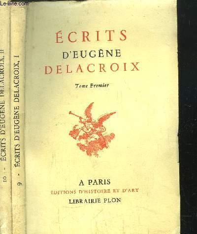 ECRITS D'EUGENE DELACROIX- 2 VOLUMES - TOMES I+II -