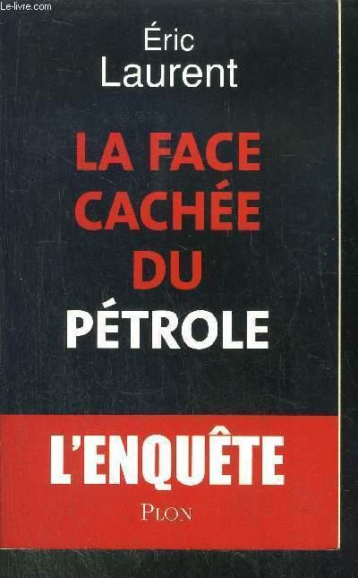 LA FACE CACHEE DU PETROLE