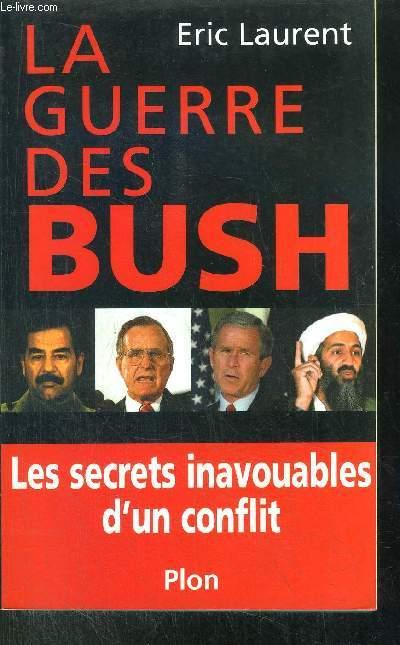 LA GUERRE DES BUSH - LES SECRETS INAVOUABLES D'UN CONFLIT