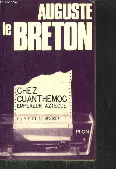 CHEZ CUANTHEMOC - EMPEREUR AZTEQUE - DU RIFIFI AU MEXIQUE