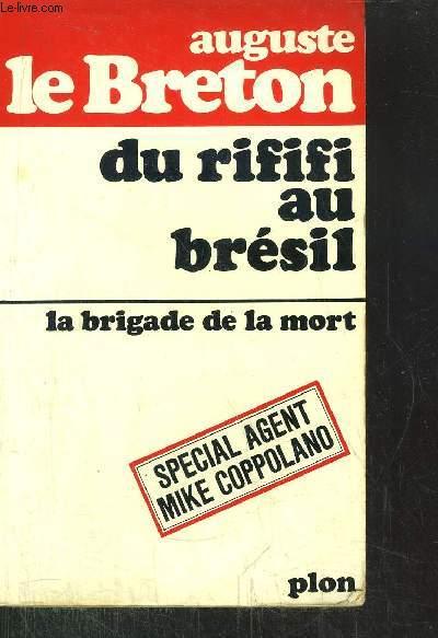 DU RIFIFI AU BRESIL - LA BRIGADE DE LA MORT - SEPCIAL AGENT MIKE COPPOLANO