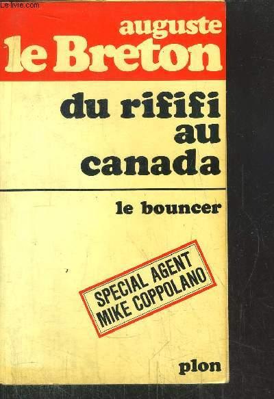 DU RIFIFI AU CANADA - LE BOUNCER - SPECIAL AGENT MIKE COPPOLANO