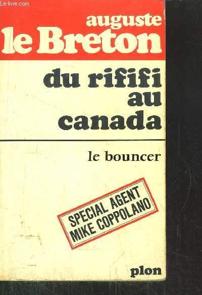 DU RIFIFI AU CANADA - LE BOUCNER - SPECIAL AGENT MIKE COPPOLANO