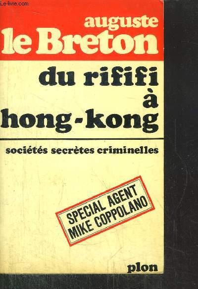 DU RIFIFI A HONG-KONG - SOCIETES SECRETES CRIMINELLES