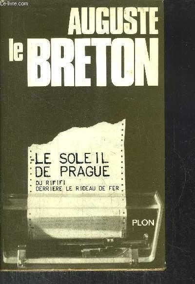 LE SOLEIL DE PRAGUE - DU RIFIFI DERRIERE LE RIDEAU DE FER