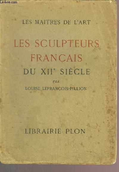 LES SCULPTEURS FRANCAIS DU XII EME SIECLE - LES MAITRES DE L'ART
