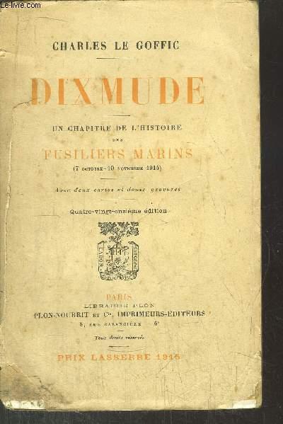 DIXMUDE - UN CHAPITRE DE L'HISTOIRE DES FUSILIERS MARINS (7 OCTOBRE - 10 NOVEMBRE 1914)