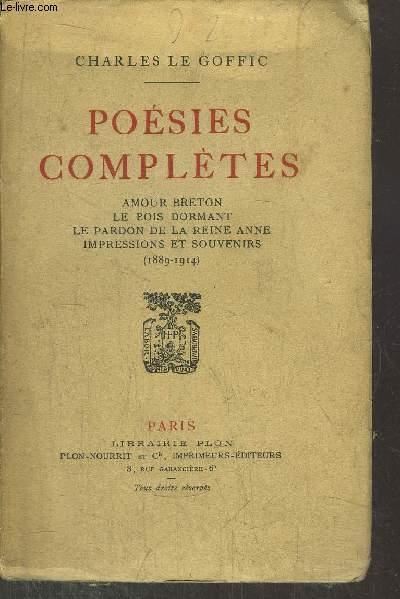 POESIES COMPLETES / Sommaire : Amour breton, Le bois dormant, le pardon de la reine anne, Impressions et souvenirs (1889-1914)