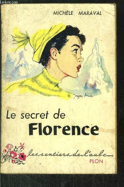LE SECRET DE FLORENCE - LE SENTIERS DE L'AUBE