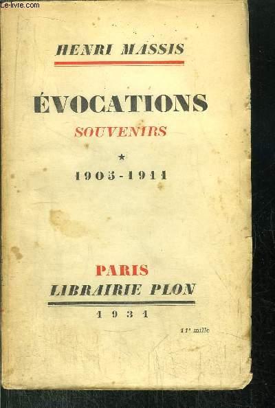 EVOCATIONS SOUVENIRS - TOME I - 1905-1911
