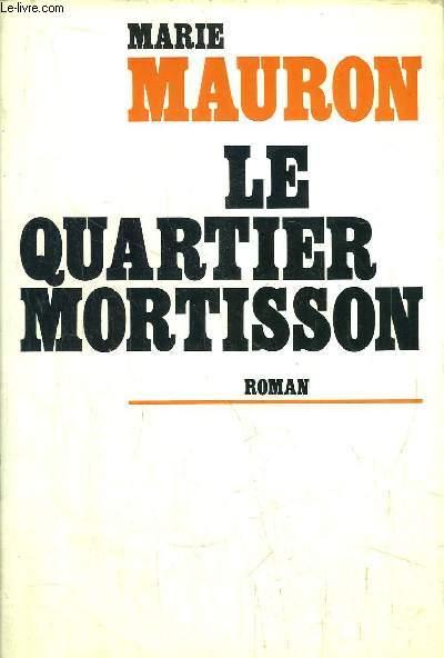 LE QUARTIER MORTISSON
