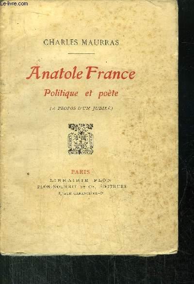ANATOLE FRANCE - POLITIQUE ET POETE
