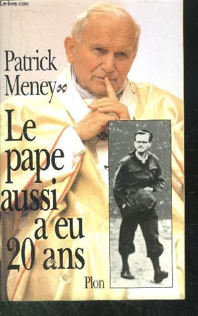 LE PAPE AUSSI A EU 20 ANS