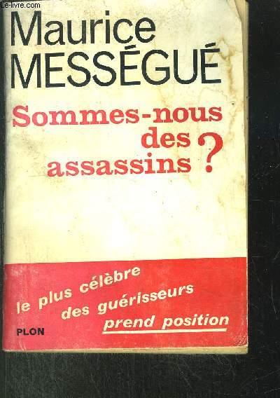 SOMMES-NOUS DES ASSASSINS ?