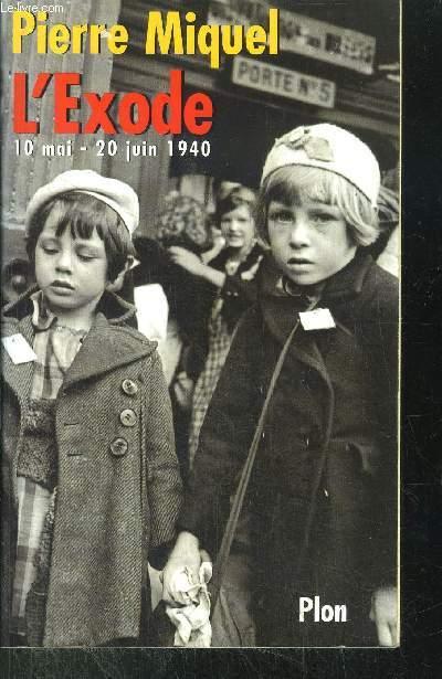 L'EXODE / 10 MAI - 20 JUIN 1940