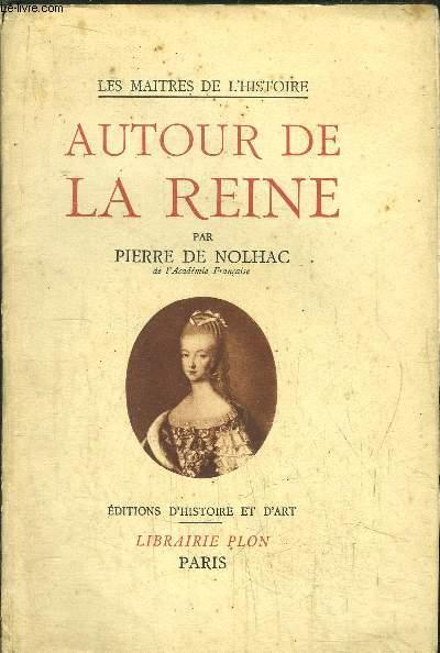 AUTOUR DE LA REINE