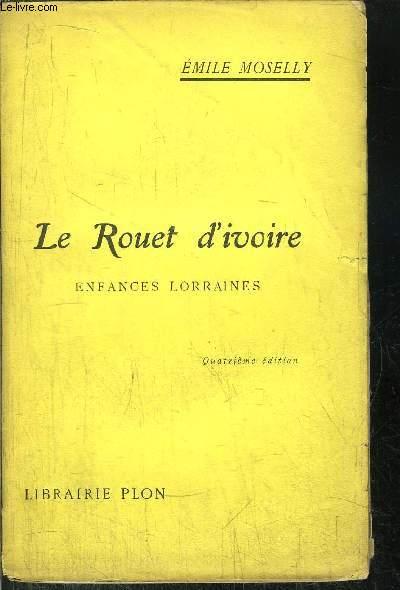 LE ROUET D'IVOIRE - ENFANCES LORRAINES