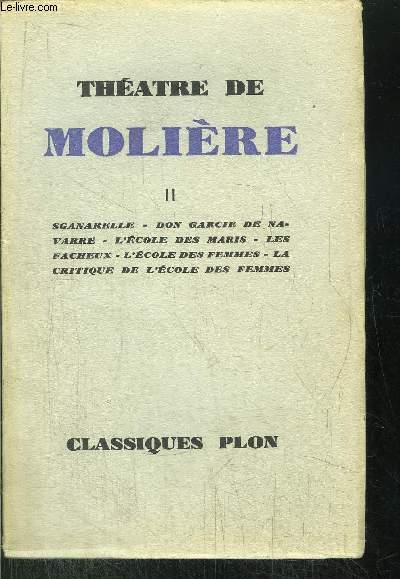 THEATRE DE MOLIERE - TOME II - Sommaire : Sganarelle - Don garcie de Navarre - L'école des maris - Les facheux - L'école des femmes - La critique de l'école des femmes....