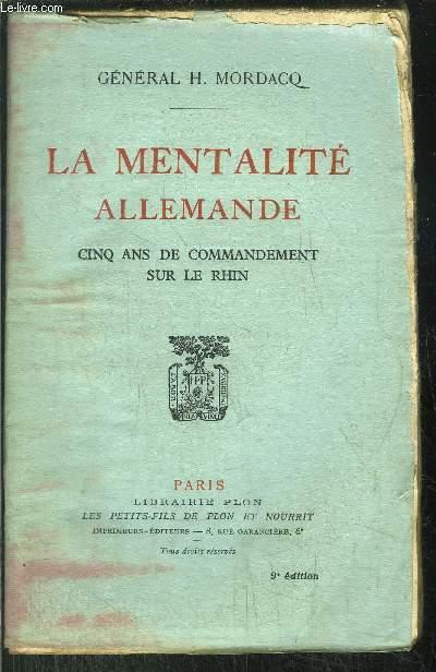LA MENTALITE ALLEMANDE - CINQ ANS DE COMMANDEMENT SUR LE RHIN