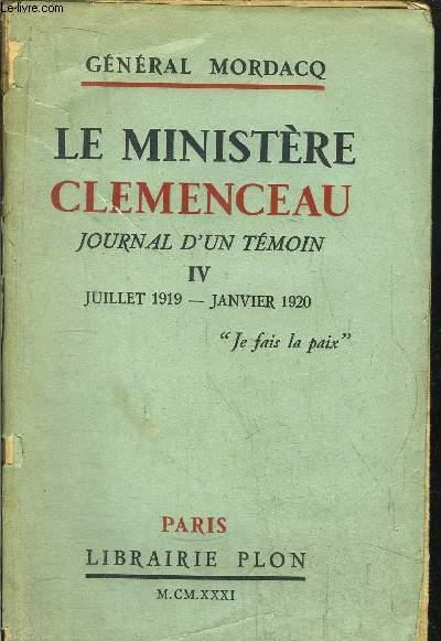 LE MINISTERE CLEMENCEAU - JOURNAL D'UN TEMOIN - TOME IV - JUILLET 1919 - JANVIER 1920
