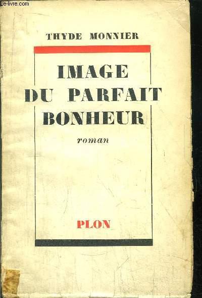 FRANCHES-MONTAGNES - TOME IV - IMAGE DU PARFAIT BONHEUR