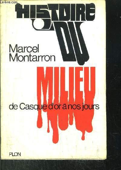 HISTOIRE DU MILIEU - DE CASQUE D'OR A NOS JOURS