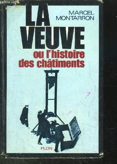 LA VEUVE OU L'HISTOIRE DES CHATIMENTS