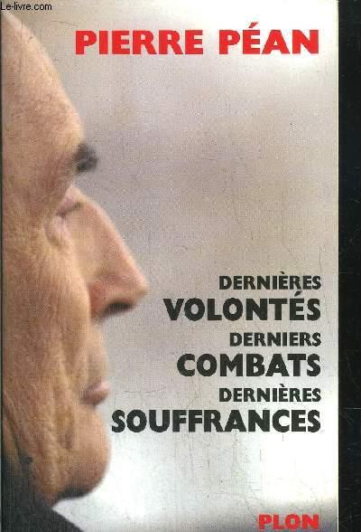 DERNIERES VOLONTES DERNIERS COMBATS DERNIERES SOUFFRANCES