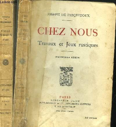 CHEZ NOUS - TRAVAUX ET JEUX RUSTIQUES - 2 VOLUMES - SERIES I+II