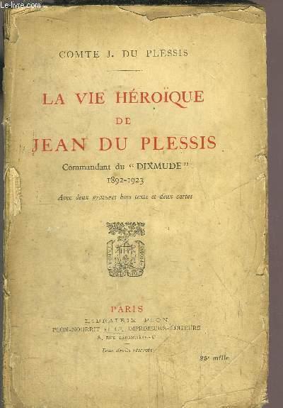 LA VIE HEROIQUE DE JEAN DU PLESSIS