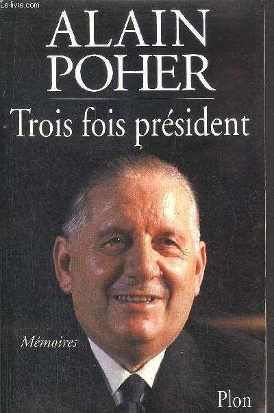 TROIS FOIS PRESIDENT