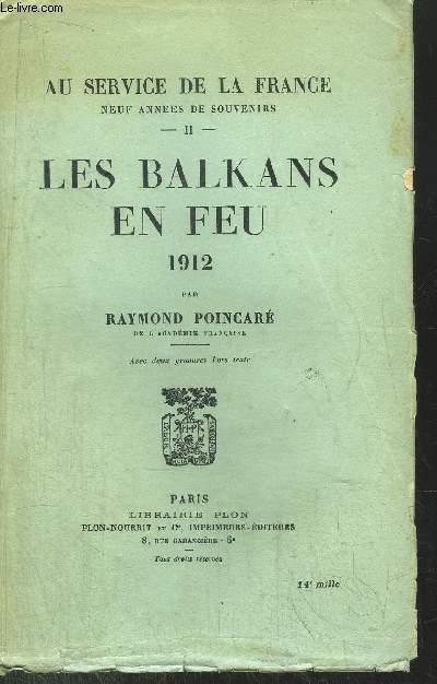 AU SERVICE DE LA FRANCE - TOME II - LES BALKANS EN FEU 1912