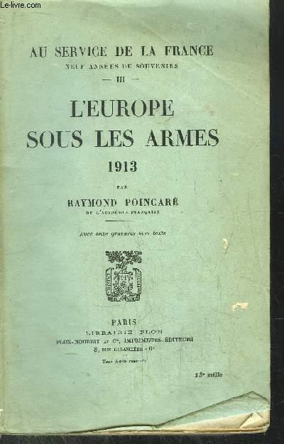 AU SERVICE DE LA FRANCE - TOME III - L'EUROPE SOUS LES ARMES