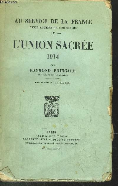 AU SERVICE DE LA FRANCE - TOME IV - L'UNION SACREE 1914