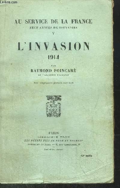 AU SERVICE DE LA FRANCE - TOME V - L'INVASION 1914