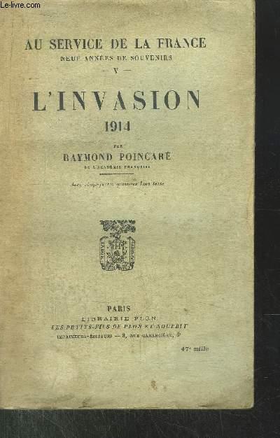 AU SERVICE DE LA FRANCE - TOME V - L'INVASION