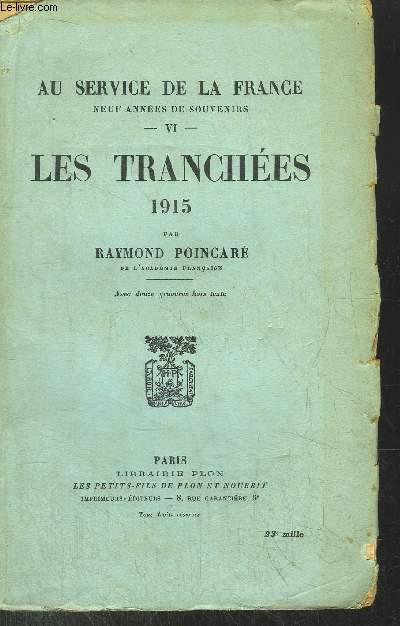 AU SERVICE DE LA FRANCE - TOME VI - LES TRANCHEES 1915