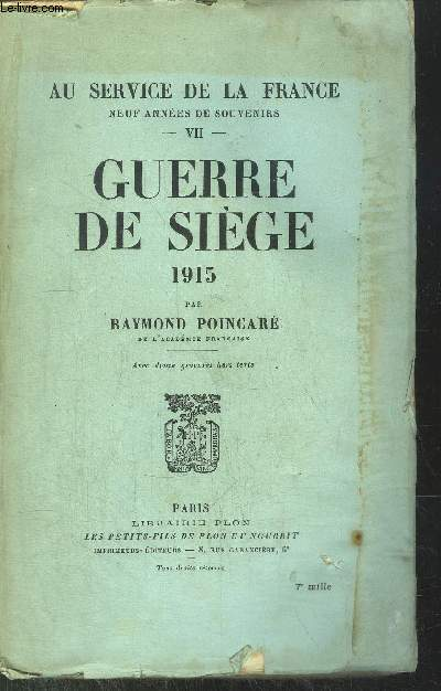 AU SERVICE DE LA FRANCE - VII - GUERRE DE SIEGE 1915
