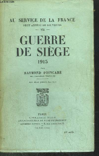AUSERVICE DE LA FRANCE - TOME VII - GUERRE DE SIEGE 1915